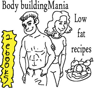 Product picture LOW FAT RECIPES AND BODY BUILDING MANIA